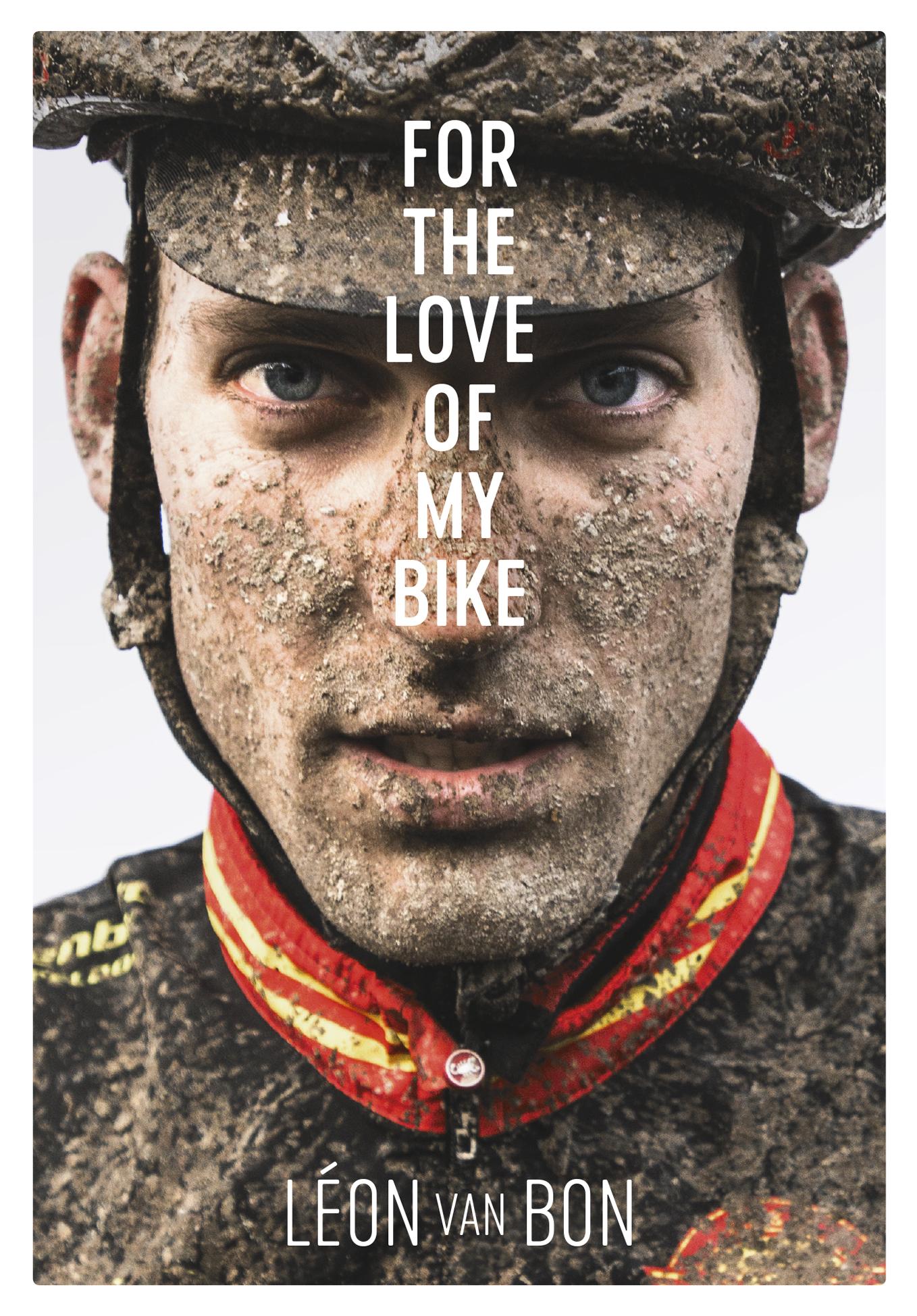 For the love of my bike - Léon van Bon